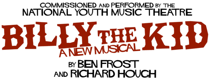 Billy The Kid – A New Musical by Frost & Hough